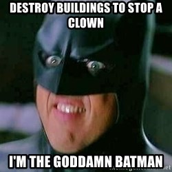 Goddamn Batman - destroy buildings to stop a clown i'm the goddamn batman