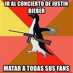 Socially Fed Up Penguin - Ir al concierto de Justin Bieber matar a todas sus fans