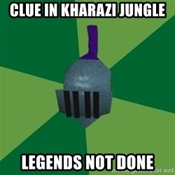 Runescape Advice - clue in Kharazi Jungle legends not done