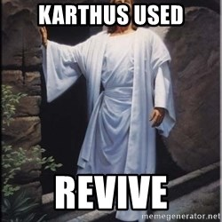 Hell Yeah Jesus - karthus used revive