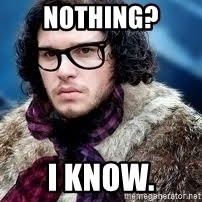 hipster jon snow - nothing? i know.