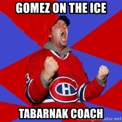 Overzealous Habs Fan Maurice - Gomez on the ice tabarnak coach