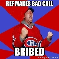 Overzealous Habs Fan Maurice - ref makes bad call bribed