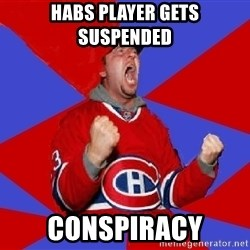 Overzealous Habs Fan Maurice - Habs player gets suspended conspiracy