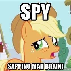 My Little Pony - Spy sapping mah Brain!