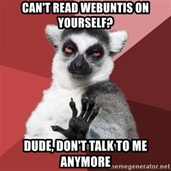 Chill Out Lemur - Can't read webuntis on yourself? Dude, don't talk to me anymore