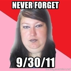 Fat  - NEVER FORGET 9/30/11