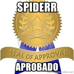 Seal Of Approval - SPIDERR APROBADO