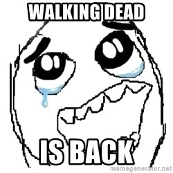happy rage guy - walking dead is back