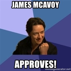 Success James Mcavoy - James mcavoy approves!