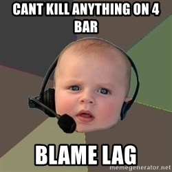 FPS N00b - cant kill anything on 4 bar blame lag