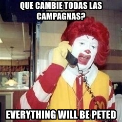Ronald Mcdonald Call - que cambie todas las campagnas? everything will be peted