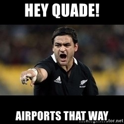 Intense Piri Weepu - Hey Quade! airports that way