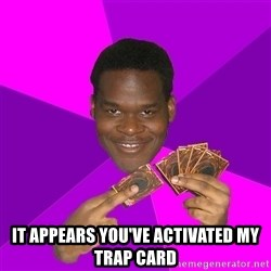 Cunning Black Strategist - it appears you've activated my trap card