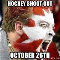 Hockey Fan - Hockey shoot out october 26th