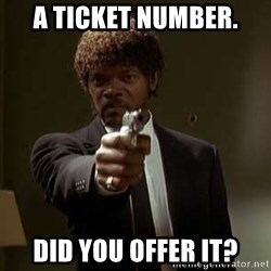 Jules Pulp Fiction - A Ticket Number. Did you offer it?