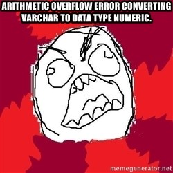 Rage FU - Arithmetic overflow error converting varchar to data type numeric.