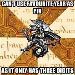 History Major Heraldic Beast - Can't use favourite year as pin as it only has three digits