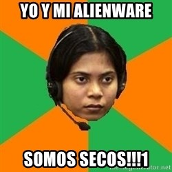 Stereotypical Indian Telemarketer - YO Y MI ALIENWARE SOMOS SECOS!!!1