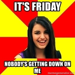 Rebecca Black - it's friday nobody's getting down on me