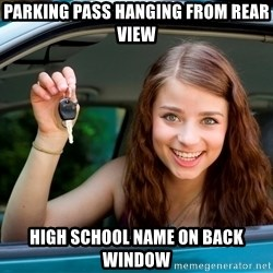 Teen Driver - parking pass hanging from REAR VIEW high school name on back window