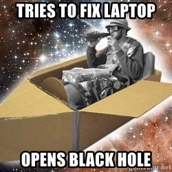Space Time Jon - Tries to fix laptop opens black hole