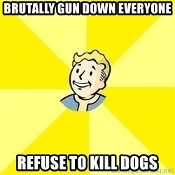 Fallout 3 - Brutally gun down everyone refuse to kill dogs