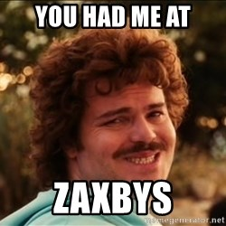 I SMILE - You had me at  zaxbys