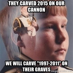 "PTSD Clarinet Boy - they carved 2015 on our cannon we will carve ""1997-2011"" on their graves"