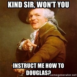 Joseph Ducreux - KIND SIR, WON'T YOU INSTRUCT ME HOW TO DOUGLAS?