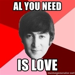 John Lennon Meme - al you need is love