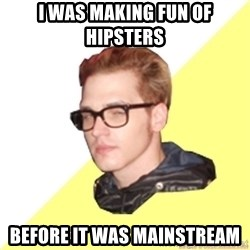 Hipster Mikey - I was making fun of hipsters before it was mainstream