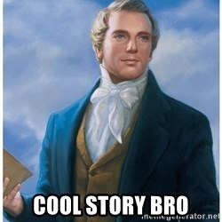 Joseph Smith - cool story bro