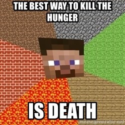 Minecraft Guy - THE BEST WAy to kill the hunger is death