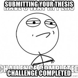 Challenge completed - Submitting your thesis Challenge Completed
