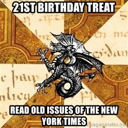 History Major Heraldic Beast - 21St birthday Treat Read old issues of the New york Times