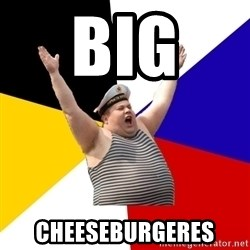 Patriot - big  Cheeseburgeres
