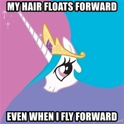 Celestia - My hair floats forward even when I fly forward