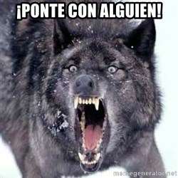 Angry Ass Wolf - ¡PONTE CON ALGUIEN!