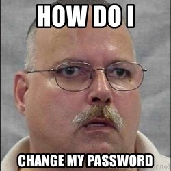 Are You A Wizard - How Do I CHAnge my password