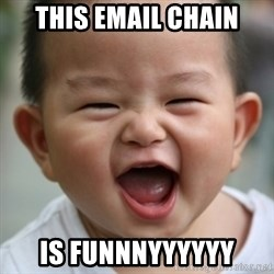 Humored Asian Child - THIS EMAIL CHAIN IS FUNNNYYYYYY