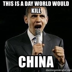Expressive Obama - this is a day world would kill  CHINA