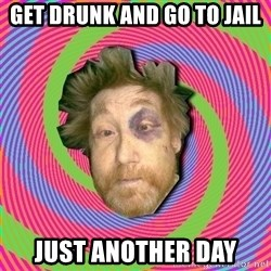 Russian Boozer - Get drunk and go to jail Just anothEr day