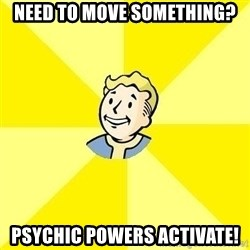 Fallout 3 - need to move something? psychic powers activate!