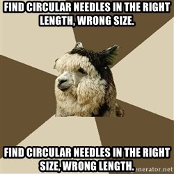 Fyeahknittingalpaca - Find circular needles in the right length, wrong size. find circular needles in the right size, wrong length.