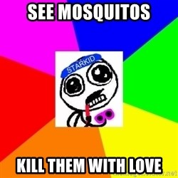 Starkid Anonymous - SEE MOSQUITOS KILL THEM WITH LOVE