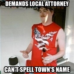 Redneck Randal - Demands Local attorney can't spell town's name