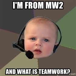 FPS N00b - i'm from mw2 and what is teamwork?