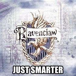 Typical student Ravenclaw - Just SMARTER