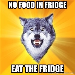 Courage Wolf - No food in fridge eat the fridge